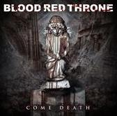 Blood Red Throne - Come Death [CD]