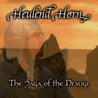 Heulend Horn - The Saga of Draugr [CD]