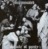 Incriminated - Miracle Of Purity [CD]
