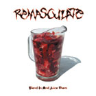 Remasculate - Blend in and juice them [M-CD]