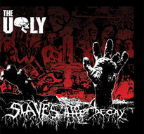 The Ugly - Slaves to the decay [Digi-CD]