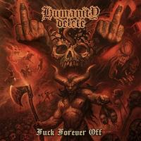 Humanity Delete - Fuck Forever Off [CD]