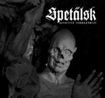 Spetälsk - Perverted Commandment [M-LP]