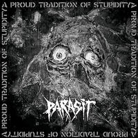 Parasit ‎– A Proud Tradition Of Stupidity [CD]