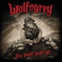 Wolfsgrey - You Don't Hurt Me [CD]