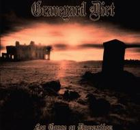 Graveyard Dirt - For Grace or Damnation [CD]