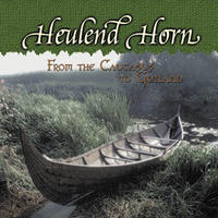 Heulend Horn - From The Caucasus To Gotland [CD]