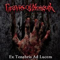 Graves of Nosgoth - Ex Tenebris ad Lucem [CD]