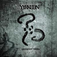 Yyrkoon - Unhealthy Opera [CD]