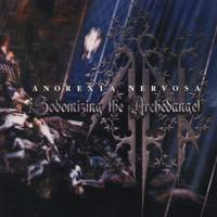 Anorexia Nervosa - Sodomizing The Archedangel [M-CD]