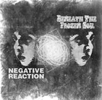 Beneath the Frozen Soil/Negative Reaction - Split [CD]