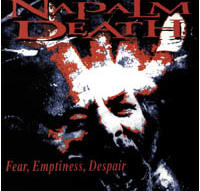 Napalm Death - Fear, Emptiness, Despair [CD]