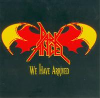 Dark Angel - We Have Arrived [CD]