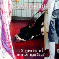Massemord - 12 Years of Mass Murders [CD]