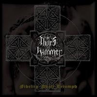 Thor's Hammer - Fidelity Shall Triumph  [CD]
