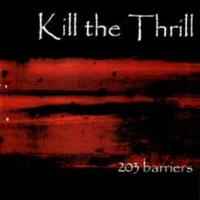 Kill the Thrill - 203 Barriers [CD]